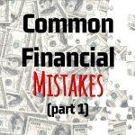 Emelia Mensa EA, CPA, CGMA's Common Financial Mistakes (Part 1)